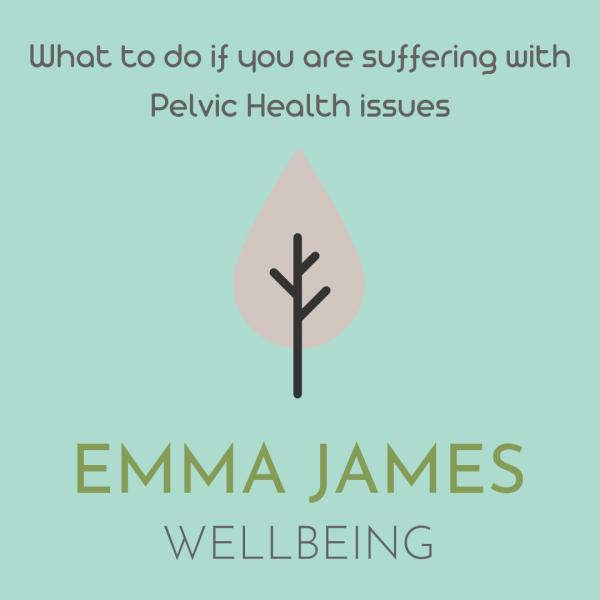 Emma James Physio Guest Blog #2 : What to do if you're suffering with Pelvic floor issues